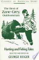 The Best of Zane Grey  Outdoorsman