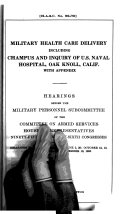 Military Health Care Delivery Including CHAMPUS and Inquiry of U.S. Naval Hospital, Oak Knoll, Calif., with Appendix