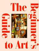 The Beginner s Guide to Art