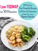 Low FODMAP in 30 Minutes