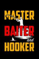 Master Baiter and Hooker
