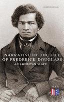 Narrative of the Life of Frederick Douglass, an American Slave Pdf/ePub eBook