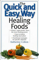 The Quick and Easy Way to Healing Foods
