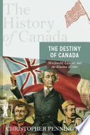 The History of Canada Series: The Destiny of Canada
