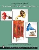 Antique Phonograph Accessories   Contraptions