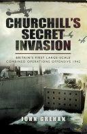 Churchill s Secret Invasion
