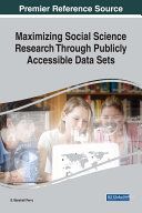 Maximizing Social Science Research Through Publicly Accessible Data Sets