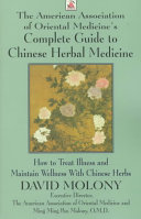 The American Association Of Oriental Medicine S Complete Guide To Chinese Herbal Medicine Book PDF