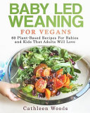 Baby Led Weaning for Vegans Book