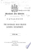 Manchester Free Libraries Catalogue Of The Rochdale Read Branch Lending Department June 1861 Edited By R W Smiles