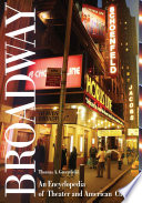 Broadway  An Encyclopedia of Theater and American Culture  2 volumes