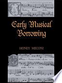 Early Musical Borrowing