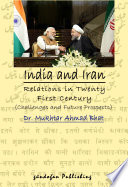 India and Iran Relations in Twenty First Century