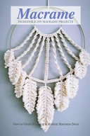 Incredible DIY Macrame Projects