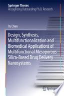 Design  Synthesis  Multifunctionalization and Biomedical Applications of Multifunctional Mesoporous Silica Based Drug Delivery Nanosystems