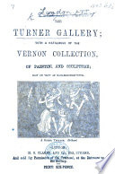 The Turner Gallery; with a Catalogue of the Vernon Collection ... Now on View at Marlborough House