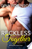 Reckless Together  : A Contemporary New Adult Romance