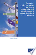 Signposts Policy And Practice For Teaching About Religions And Non Religious World Views In Intercultural Education
