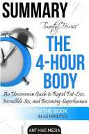 Timothy Ferriss  the 4 Hour Body Summary Book