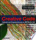 Creative Code  : Ästhetik und Programmierung am MIT Media Lab