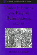 Tudor Histories of the English Reformations  1530 83 Book