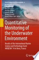 Quantitative Monitoring of the Underwater Environment  : Results of the International Marine Science and Technology Event MOQESM ́14 in Brest, France