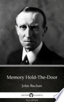 Memory Hold The Door by John Buchan   Delphi Classics  Illustrated