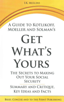 A Guide to Kotlikoff  Moeller and Solman s Get What s Yours