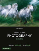 A Short Course in Photography  Digital Plus New Myartslab with Pearson Etext    Access Card Package