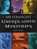 100 Strangest Unexplained Mysteries