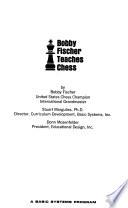 Bobby Fischer Teaches Chess. By Bobby Fischer, Stuart Margulies, Donn Mosenfelder