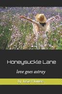 Honeysuckle Lane: Love Goes Astray