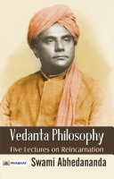 Vedanta Philosophy  Five lectures on reincarnation