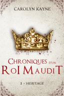 Pdf Chroniques d'un Roi Maudit - Héritage - Tome 1 Telecharger