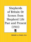 Shepherds Of Britain Or Scenes From Shepherd Life Past And Present 1911