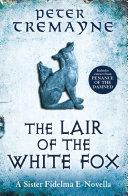 The Lair of the White Fox (A Sister Fidelma e-novella)