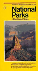 National Geographic s Guide to the National Parks of the United States