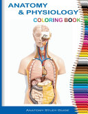 Anatomy and Physiology Coloring Book  Anatomy Study Guide