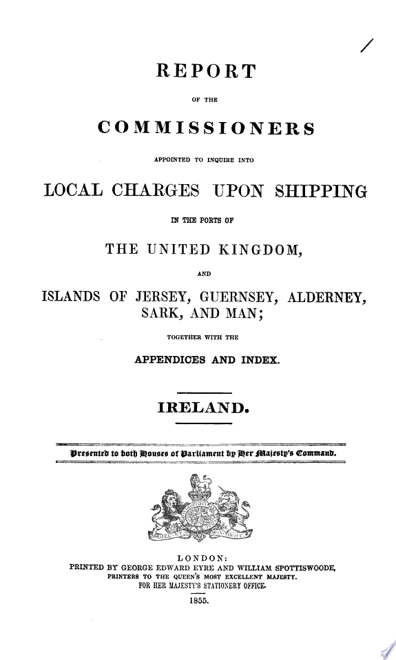 REPORTS FROM THE COMMISSIONERS  FIFTEEN VOLUMES   13    SHIPPING   C   UNITED KINGDOM   SESSION 12 DECEMBER 1854 14 AUGUST 1855 VOL  XXVII