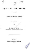 Die Quellen Plutarchs in den Biographieen der Römer