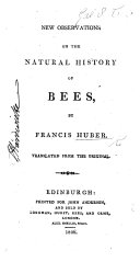 New Observations on the Natural History of Bees     Translated from the original  by Sir J  G  Dalyell
