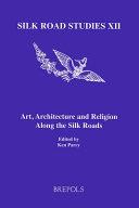 Art  Architecture and Religion Along the Silk Roads Book PDF