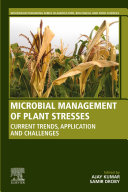 Microbial Management of Plant Stresses