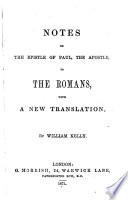 Notes on the Epistle of Paul to the Romans, with a new transl