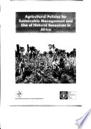 Agricultural Policies for Sustainable Management, and Use of Natural Resources in Africa