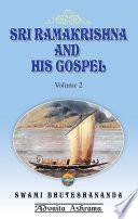 Sri Ramakrishna and His Gospel  Volume 2