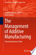 The Management Of Additive Manufacturing Book PDF