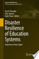 Disaster Resilience of Education Systems  : Experiences from Japan