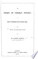 The Spirit of German Poetry: a Series of Translations from the German Poets. With Critical and Biographical Notices
