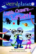 Weird Planet  5  Lights  Camera   Liftoff